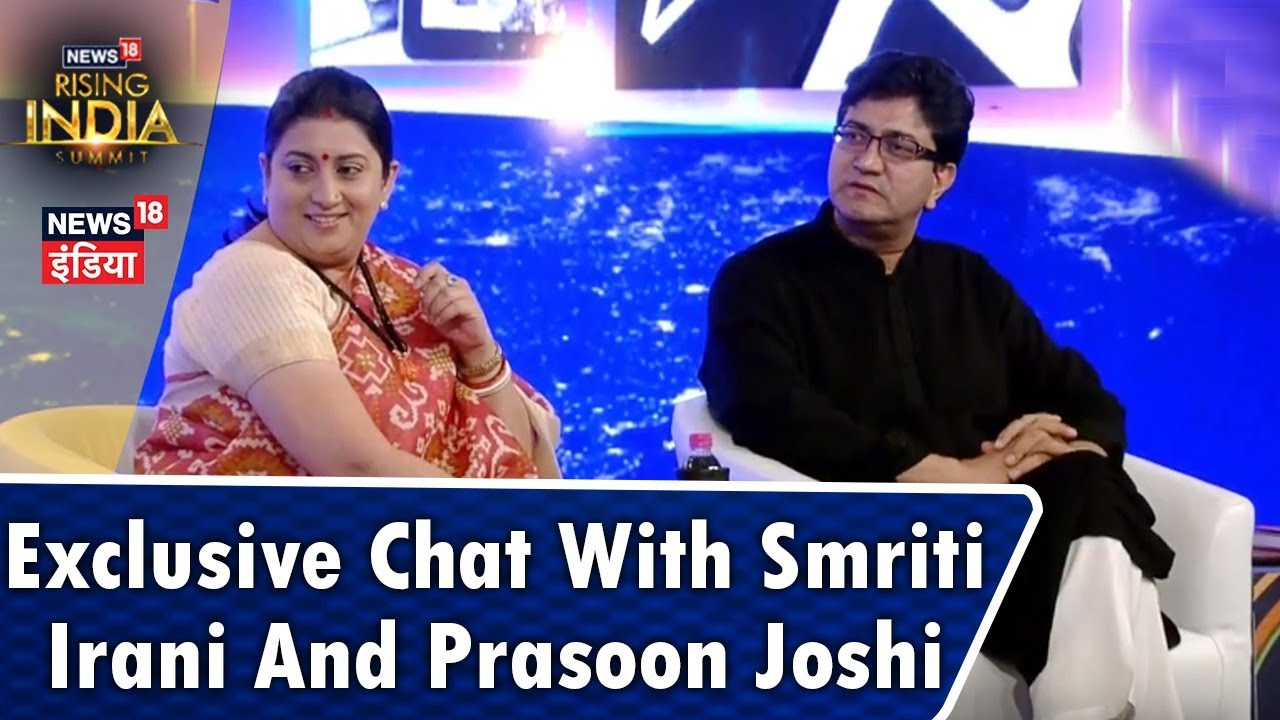 Exclusive Chat with Smriti Irani and Prasoon Joshi at #News18RisingIndia Summit