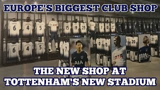THE BIGGEST CLUB SHOP IN EUROPEAN FOOTBALL: A Look Inside the New Shop at Tottenham