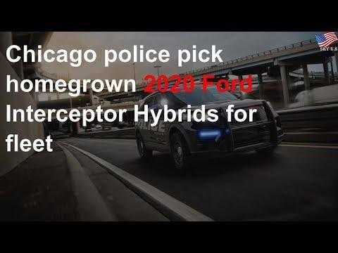 Chicago police pick homegrown 2020 Ford Interceptor Hybrids for fleet