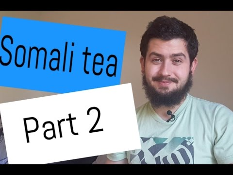 Somali tea part 2!