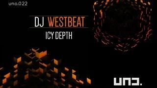 UNO022 - DJ WESTBEAT :: Icy Depth (Orig.Mix)