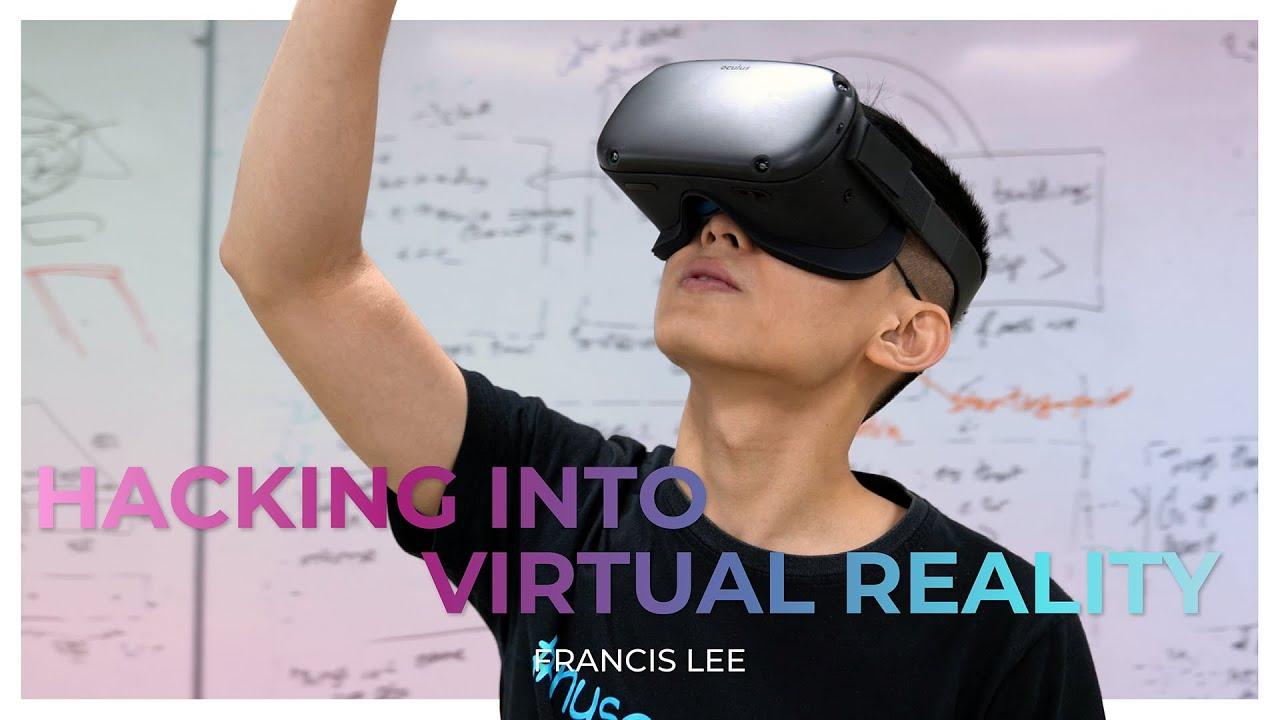 Hacking into Virtual Reality | #ComputerEngineering student Francis Lee