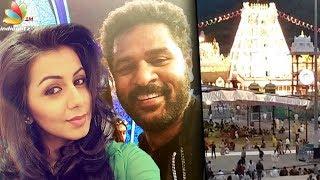 Prabhu Deva, Nikki Galrani to shoot marriage in Tirupati