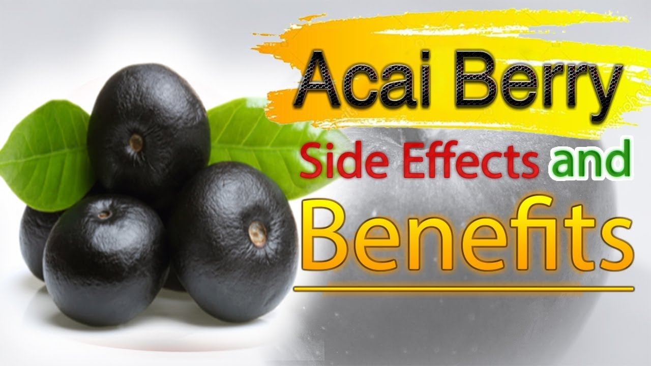 Acai Berry Side Effects Medical