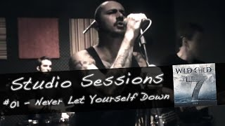 Wild Child - Studio Sessions - Never Let Yourself Down
