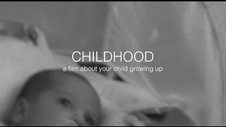 Childhood - A film about your child growing up