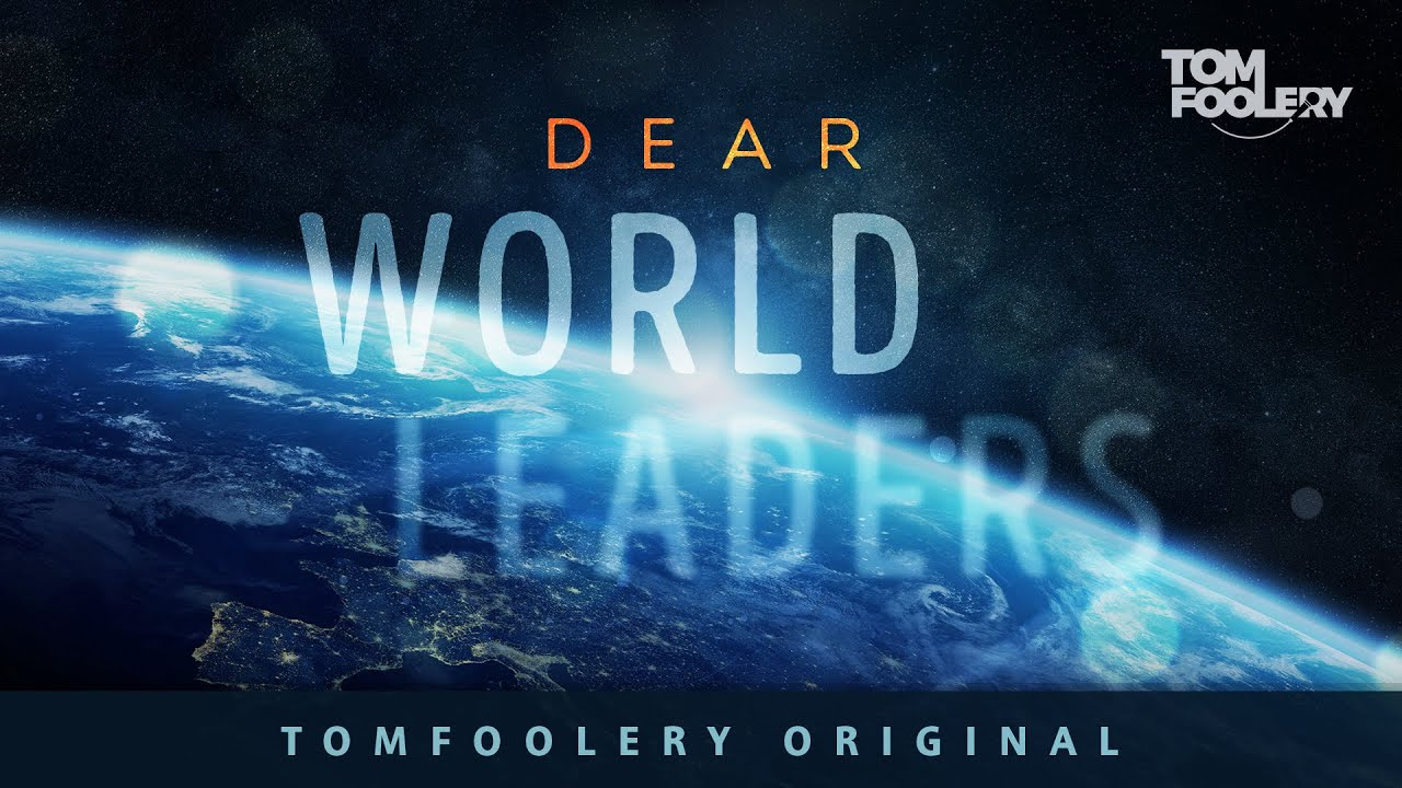 Download Dear World Leaders | Tomfoolery | Enough briefings. Time for speeches.