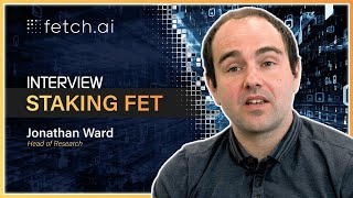 Staking Q&A with Head of Research Jonathan Ward | Blockchain AI | Fetch.ai