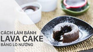 Cách làm bánh Lava Cake bằng lò nướng