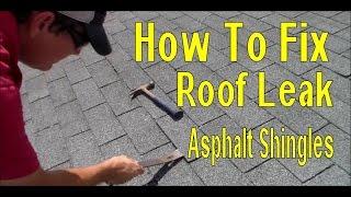 How to Fix Roof Leak in Asphalt Shingles