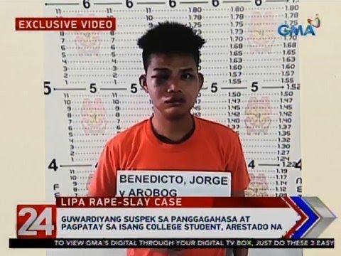 24 Oras: Guwardiyang suspek sa panggagahasa at pagpatay sa isang college student, arestado na