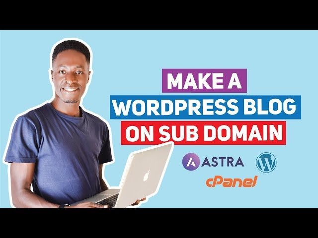 How To Make a WordPress Blog on a Subdomain using cPanel