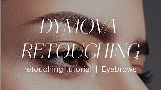 Ретушь бровей | Eyebrow retouching tutorial | Dymova Retouching