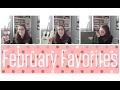 February Favorites | 2017