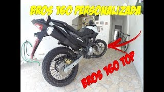 BROS 160 PERSONALIZADA - BROS 160 MODIFICADA - BROS 160 + DO TOP YOU TUBE