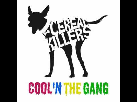 Cereal Killers - Cool & The Gang