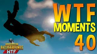 PUBG WTF Funny Moments Highlights Ep 40 (playerunknown\'s battlegrounds Plays)