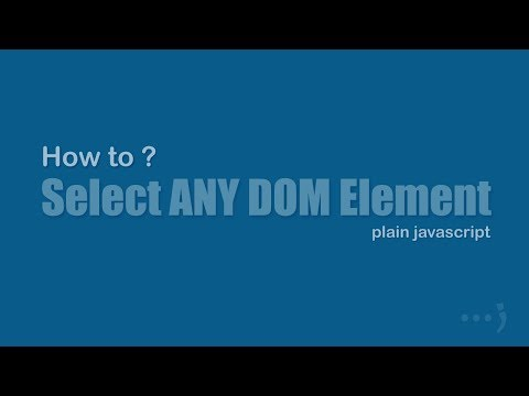 Select Any DOM Element And (Nodelist Vs HTMLCollection) - [ How To ]