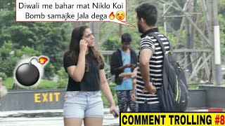 Bomb samaj ke koi Jala dega Aapko💣🔥 | Comment trolling #8 on cute girls | Funny Reactions 😂