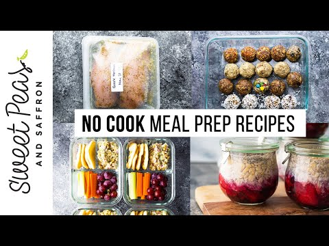 NO COOK Meal Prep Recipes | Breakfast, Lunch + Dinner Ideas