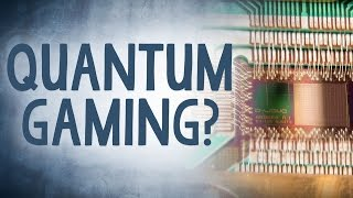 Is Quantum Computing the Future of Gaming? - Reality Check