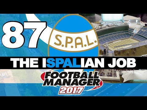 THE ISPALIAN JOB | PART 87 | A NEW STADIUM?! | FOOTBALL MANAGER 2017