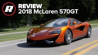 2018 McLaren 570GT Review: A supercar with a side helping of livability