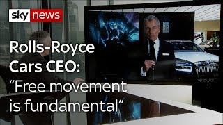 Rolls-Royce Cars CEO praises free movement