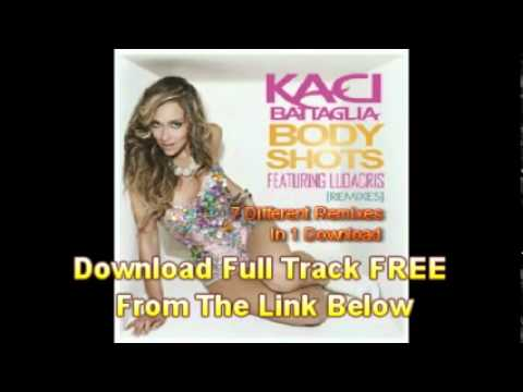 Kaci Battaglia Feat Ludacris - Body Shots Remixes 2010