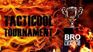 TACTICOOL. Турнир BRO CHAMPIONS LEAGUE (День #5)