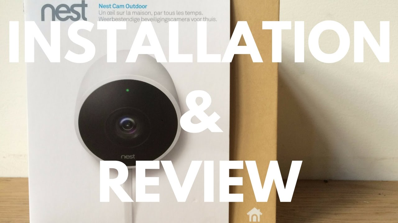 nest cam outdoor installation review youtube. Black Bedroom Furniture Sets. Home Design Ideas