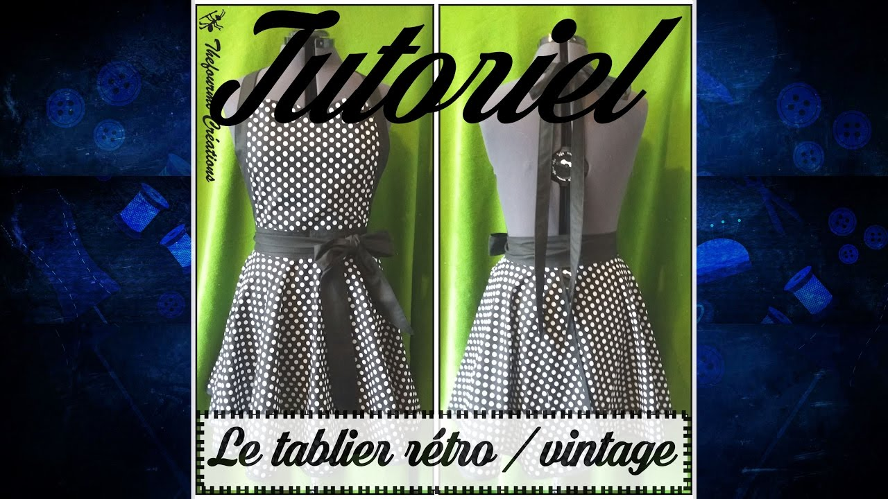 Tuto couture coudre un tablier r tro youtube for Patron tablier de cuisine gratuit