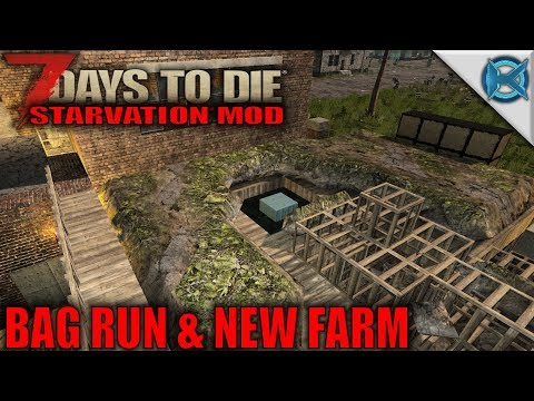 7 Days to Die Mod | Bag Run & New Farm | SP Let's Play Starvation Mod Gameplay | S01E54