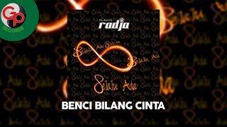 Radja -  Bbc  Benci Bilang Cinta  Lirik