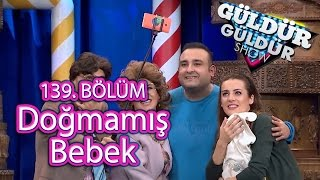 BKM Güldür Güldür Show 139. Bölüm, Doğmamış Bebek