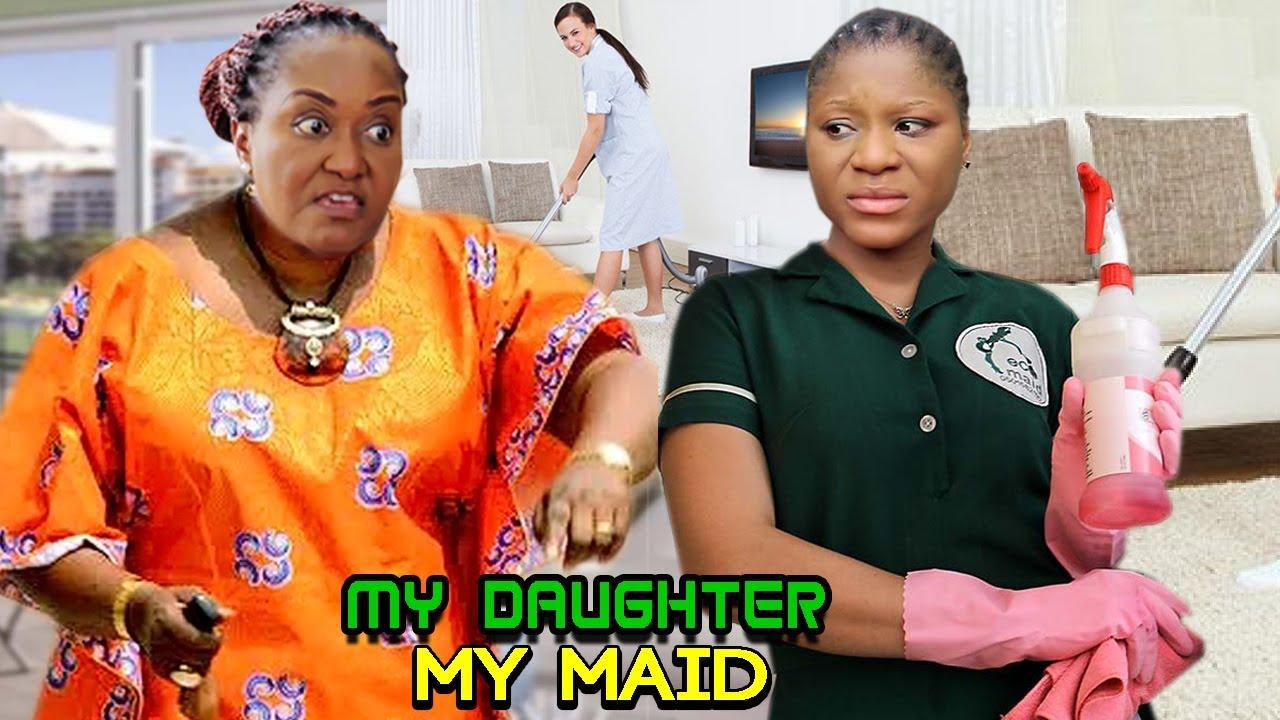 Download My Daughter My Maid - FULL MOVIE'' Destiny Etiko & Ebele Okaro 2021 Latest Nigerian Movie