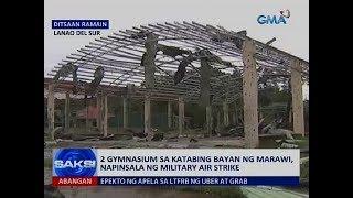 Saksi: 2 gymnasium sa katabing bayan ng Marawi, napinsala ng military air strike