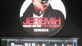 JEREMIH FEATURING 50 CENT DOWN ON ME