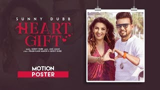 Heart Gift (Motion Poster) Sunny Dubb | Coming Soon | New Punjabi Songs 2018