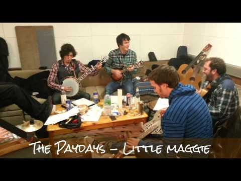 the Paydays - Little Maggie