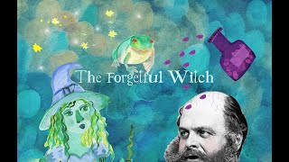 The Forgetful Witch