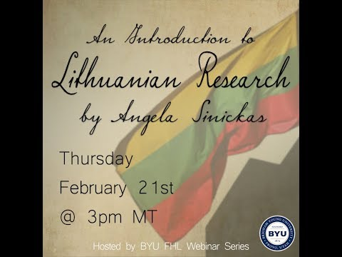 An Introduction to Lithuanian Genealogy - Angela Sinickas