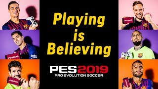 PES 2019 & PES 2019 Mobile - FC Barcelona Playing is Believing