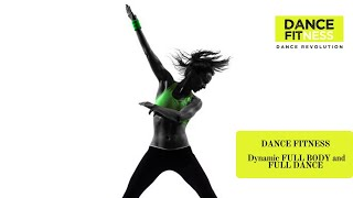 DANCE FITNESS DYNAMIC FULL BODY AND FULL DANCE