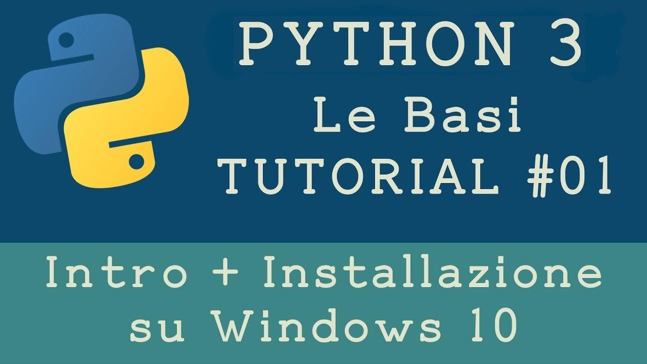 Tutorial Python 3 - Introduzione e Installazione su Windows -  Programmazione Python - Italiano
