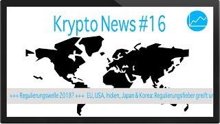 Krypto News #16: Bitcoin & ICO Regulierung im Jahr 2018