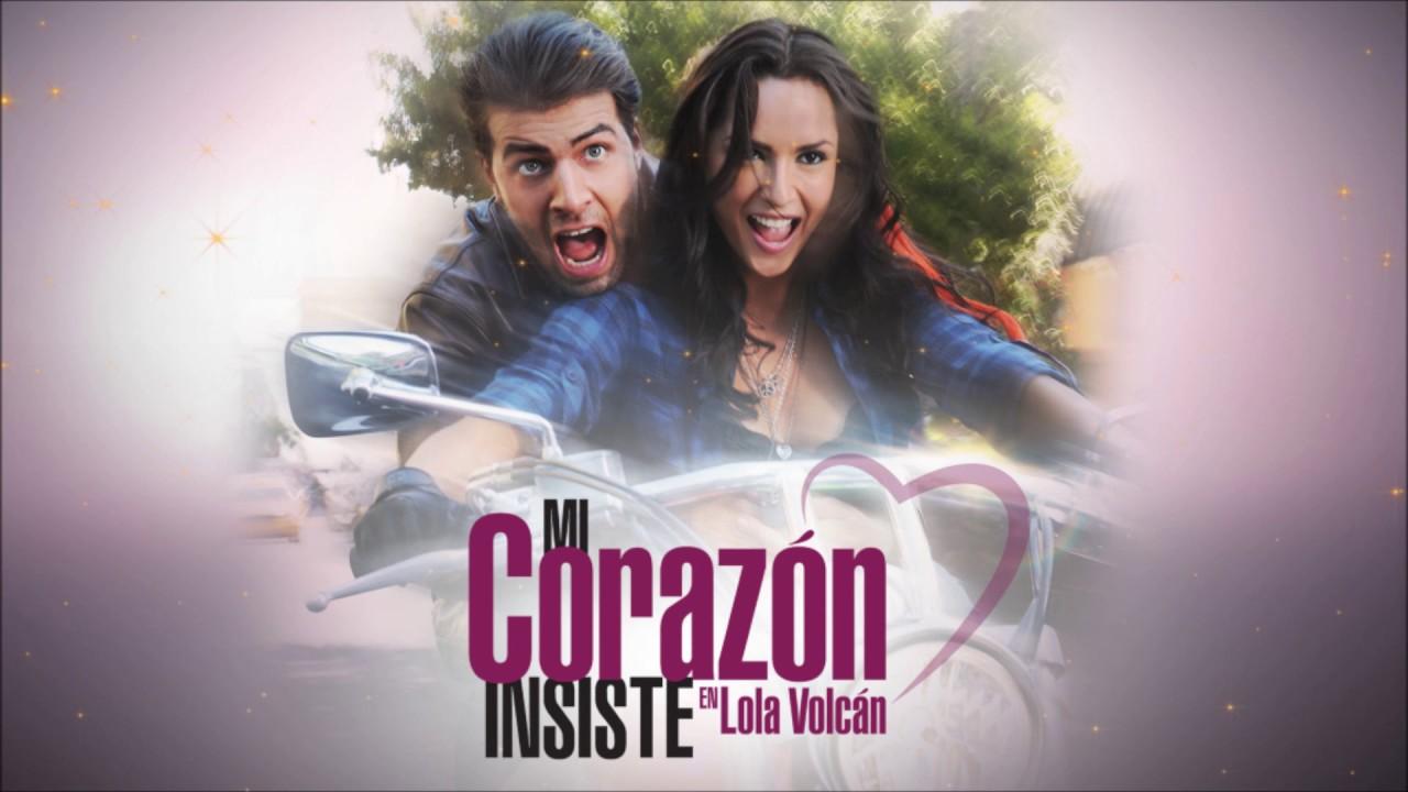 Download Mi Corazón Insiste en Lola Volcán - Thème Principal