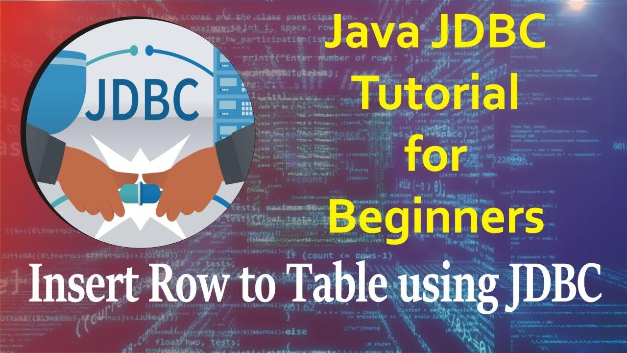 Jdbc Tutorials 4 How Insert Row Into Mysql Table Using