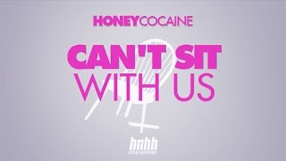 vuclip Honey Cocaine - Can't Sit With Us (Official Lyric Video)
