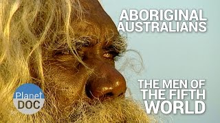 Aboriginal Australians The Men of the Fifth World  Tribes - Planet Doc Full Documentaries